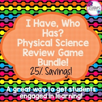 I Have, Who Has? Physical Science Review Game Bundle! 25% Savings!