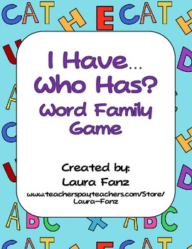 I Have, Who Has Rhyming Word Family Game and Literacy Center