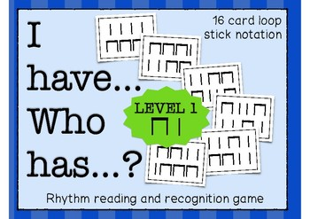 I Have... Who Has..? Rhythm Game (Quarter & Eighth Notes)