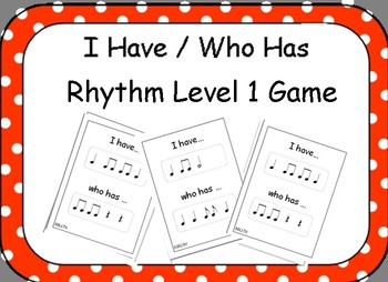 I Have / Who Has Rhythm Level 1 Game