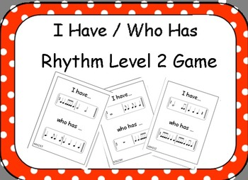 I Have / Who Has Rhythm Level 2 Game