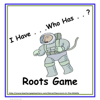 I Have . . .Who Has . . ? Roots Game