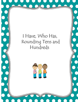 I Have, Who Has Rounding Tens and Hundreds
