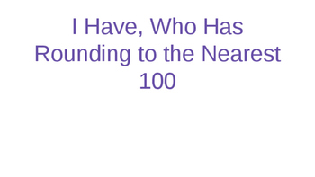 I Have, Who Has--Rounding to the Nearest 100