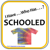 I Have . . . Who Has . . ? SCHOOLED