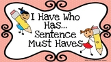 I Have Who Has- SENTENCE MUST HAVES