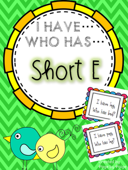 I Have, Who Has SHORT E WORDS