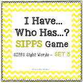 Sight Words I Have Who Has SIPPS Game - Set 3