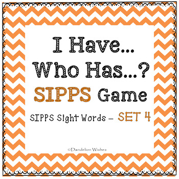 Sight Words I Have Who Has SIPPS Game - Set 4