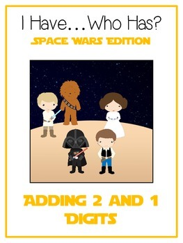 I Have Who Has - SPACE WARS - Adding 2 and 1 Digit Numbers