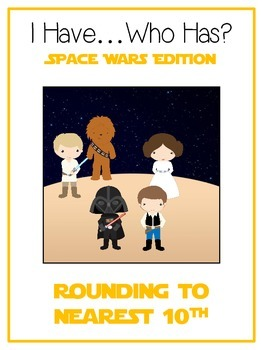 I Have Who Has - SPACE WARS - ROUNDING TO NEAREST 10th