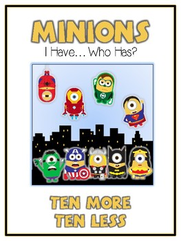 I Have Who Has - SUPERHERO MINIONS - Ten More Ten Less - M