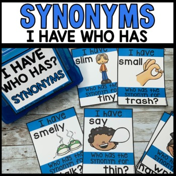 I Have Who Has SYNONYMS Practice