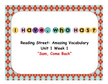 I Have, Who Has? - Sam, Come Back (Reading Street First Grade)