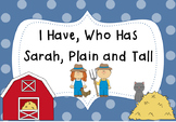 I Have, Who Has Sarah, Plain and Tall- A whole class reading game!