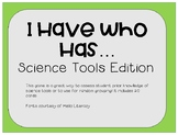 I Have Who Has... Science Tools