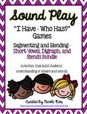 I Have, Who Has? Segmenting/Blending Big Bundle (Short Vowels, Digraphs, Blends)