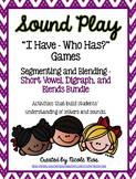 I Have, Who Has? Segmenting/Blending Big Bundle (Short Vow