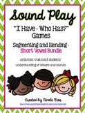 I Have, Who Has? - Segmenting and Blending Short Vowels Game Bundle