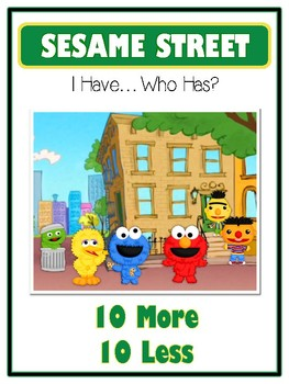 I Have Who Has - Sesame Street - Ten More Ten Less - Math