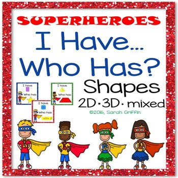 I Have, Who Has? ~ Shapes 2D and 3D ~ Superheroes