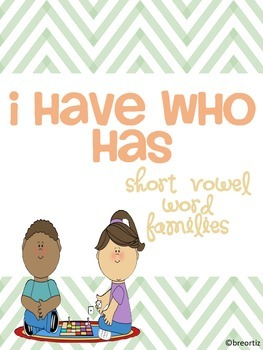 I Have Who Has Short Vowel Word Families