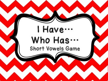 I Have Who Has Short and Long Vowels Game