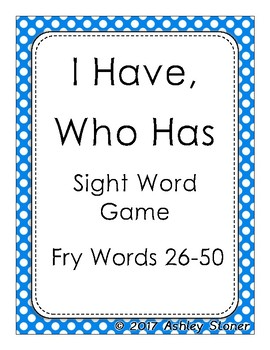 I Have Who Has Sight Word Game Fry 26-50