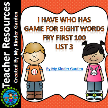 I Have Who Has High Frequency Sight Word Game Fry List 3 from 1st 100 Words