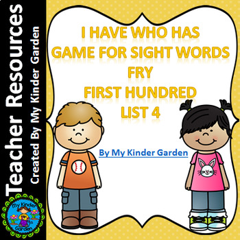 I Have Who Has High Frequency Sight Word Game Fry List 4 from 1st 100 Words
