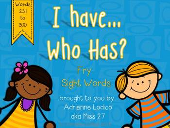 I Have, Who Has? Sight Word Game Fry Words 231-300 with connector cards