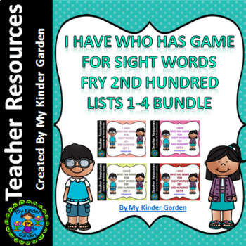 I Have Who Has High Frequency Sight Word Games Fry 2nd 100 Words List 1-4 Bundle
