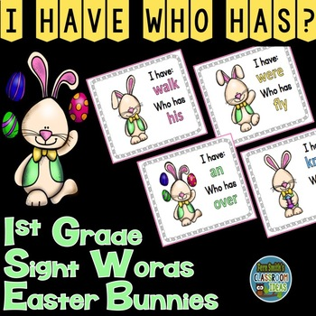 I Have Who Has Game Sight Words 1st Grade - Easter Bunnies