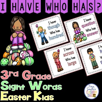 I Have, Who Has? Sight Words 3rd Grade - Easter Kids