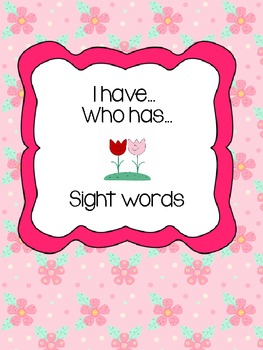I Have... Who Has... Sight Words (Dolch Words)