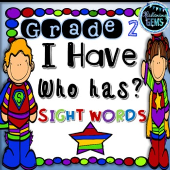 I Have Who Has - 2nd Grade Sight Word Game