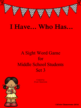 I Have..Who Has...Sight Words for Middle School Students Set 3