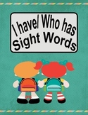 I Have/ Who Has Sight  words