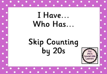 I Have...Who Has...Skip Counting by 20s