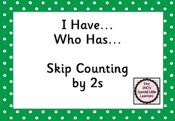 I Have...Who Has...Skip Counting by 2s