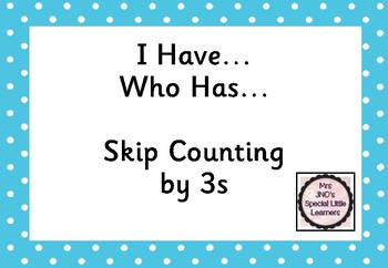 I Have...Who Has...Skip Counting by 3s