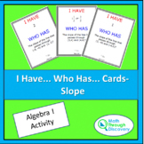 Algebra 1 - I Have...Who Has...Cards - Slope