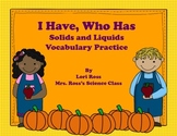 I Have Who Has Solids Vocabulary Practice