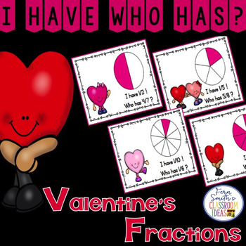 I Have Who Has Game St Valentine's Day Fractions