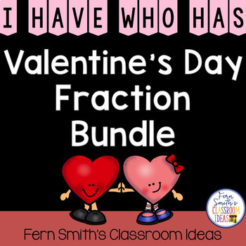 I Have Who Has Games St Valentine's Day Fractions Bundle