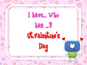 I Have, Who Has ? St Valentine's Day Game (48 cards)