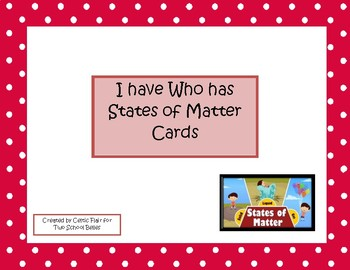 I Have, Who Has States of Matter Cards