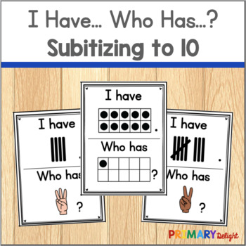 Subitizing to 10 Game: I Have... Who Has...? Ten-Frames, Fingers & Tally Marks