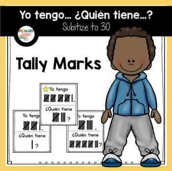 Spanish: Yo tengo... ¿Quién tiene...? Subitize: Tally Marks to 30