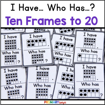 Subitize: I Have... Who Has...? Ten-Frames to 20